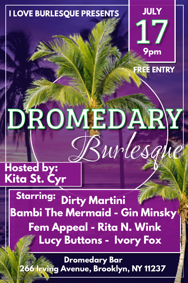 Dromedary Burlesque July 17th