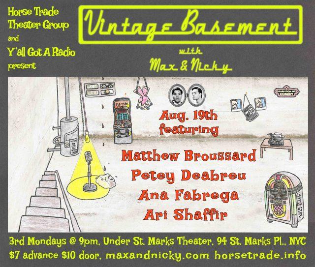Vintage Basement w/ Max & Nicky, ft. ARI SHAFFIR, ANA FABREGA, MATTHEW BROUSSARD, and PETEY DEABREU!