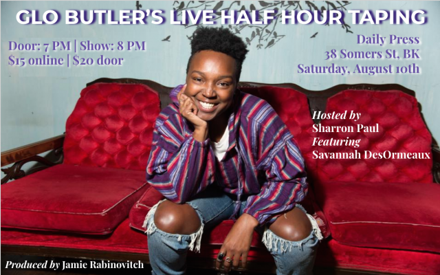 Glo Butler's Live Half Hour Taping