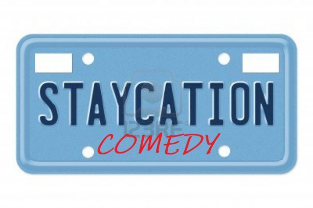 Staycation Comedy