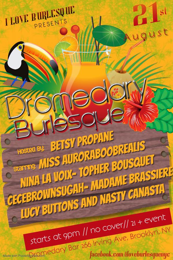 Dromedary Burlesque August 21st