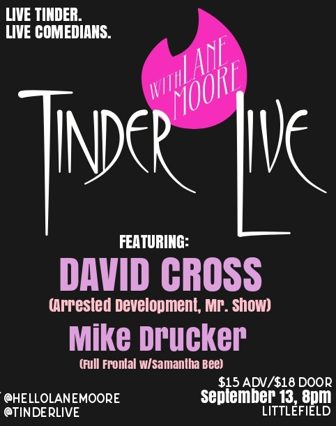 Tinder Live! with Lane Moore, David Cross, Mike Drucker