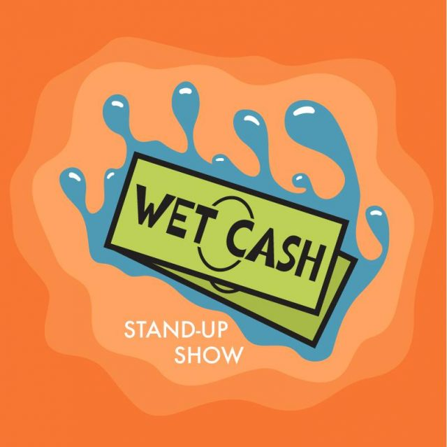 Wet Cash! Free Beer and Standup for Charity!