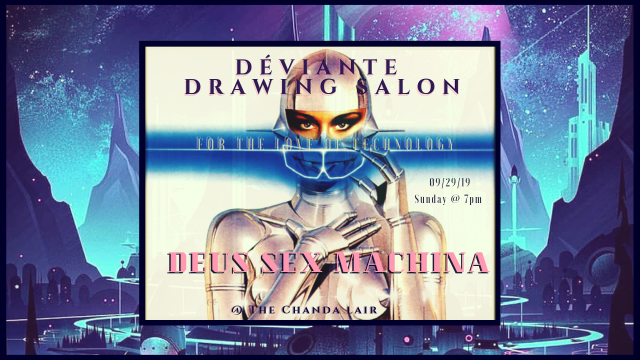 Déviante Drawing Salon: DEUS SEX MACHINA