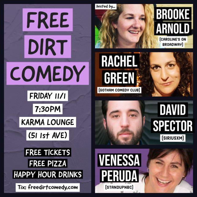Free Dirt Comedy Show – w/ FREE PIZZA + HAPPY HOUR DRINKS