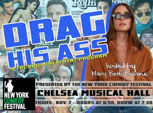 New York Comedy Festival Presents: Drag His Ass: A F*ckboy Treatment Program