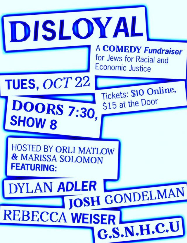 Disloyal: A Comedy Fundraiser for Jews for Racial and Economic Justice