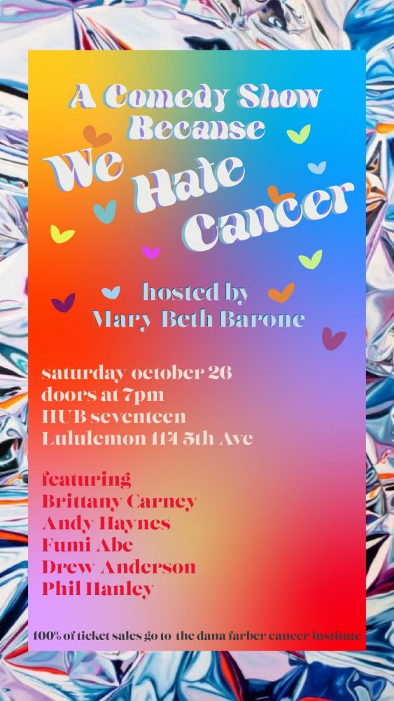A COMEDY SHOW BECAUSE WE HATE CANCER