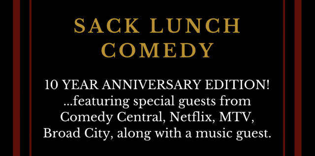 Sack Lunch: 10 Year Anniversary Show
