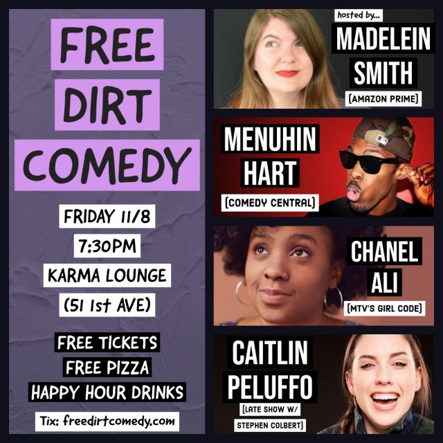Free Dirt Comedy Show – FREE PIZZA w/ acts from Colbert, MTV, & Comedy Central!