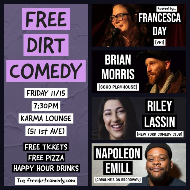 Free Dirt Comedy Show! w/ FREE PIZZA & HAPPY HOUR DRINKS all show long!