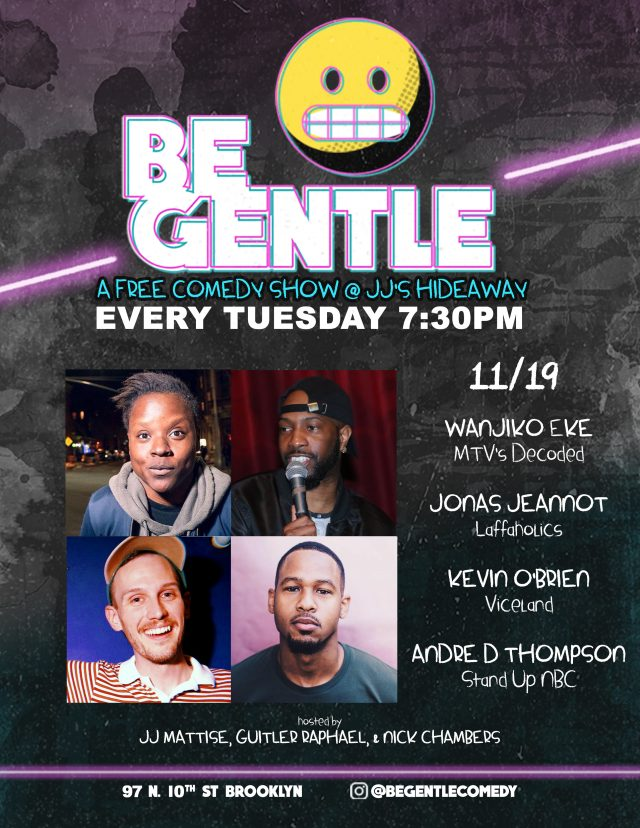 11/19 Be Gentle: Free Comedy Show in Williamsburg