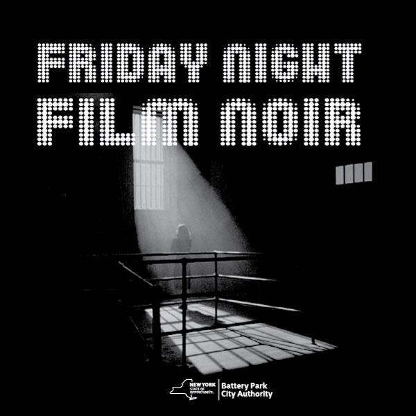 FRIDAY NIGHT FILMS:  FILM NOIR