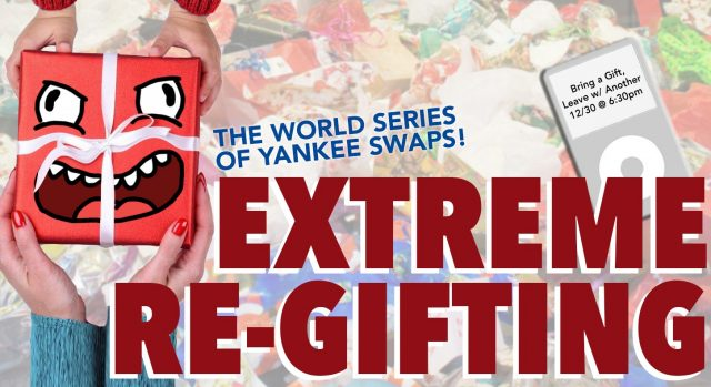 Extreme Re-Gifting: The World Series of Yankee Swaps