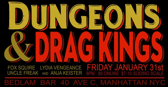 Dungeons and Drag Kings – January 31st