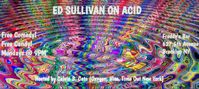 Ed Sullivan on Acid: Free Comedy Show w/ Free Candy