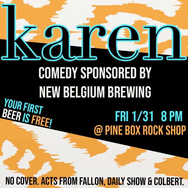 KAREN comedy w/ free beer and acts from Comedy Central & Colbert!