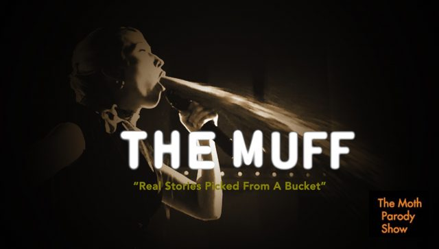 The Muff: A Parody Show of The Moth