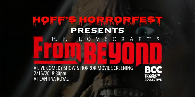 HOFF'S HORRORFEST Presents H.P. Lovecraft's FROM BEYOND
