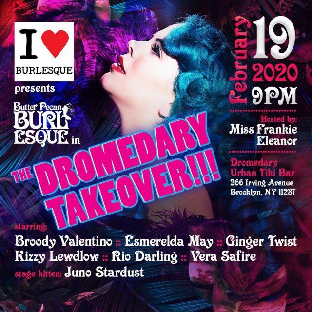 Dromedary Burlesque:  Butter Pecan Takeover