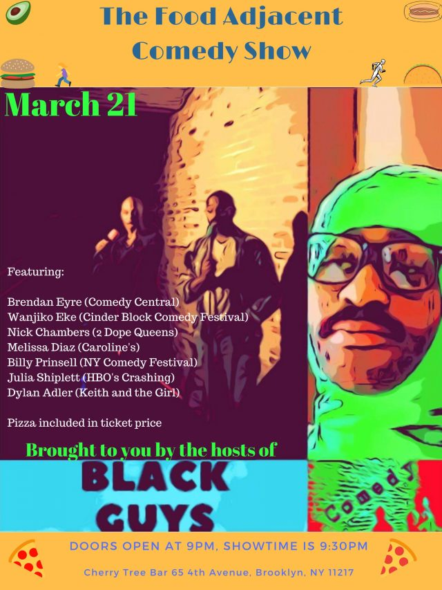 Black Guys Present: The Food Adjacent Comedy Show